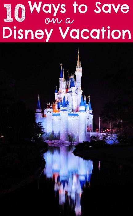 10 Ways to Save on a Disney Vacation