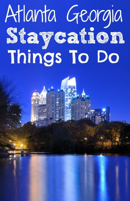 Atlanta Georgia Staycation Ideas - Things to Do in Atlanta GA