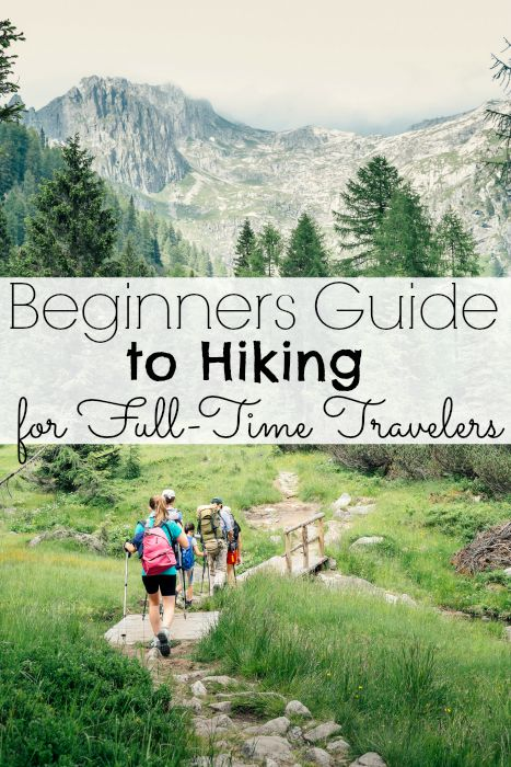 Beginners Guide to Hiking for Full-Time Travelers