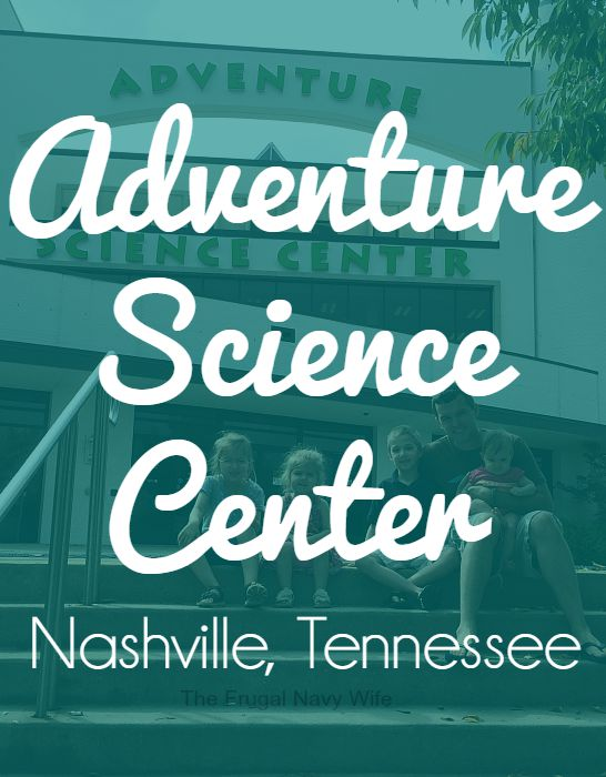 Adventure Science Center – Nashville, Tennessee