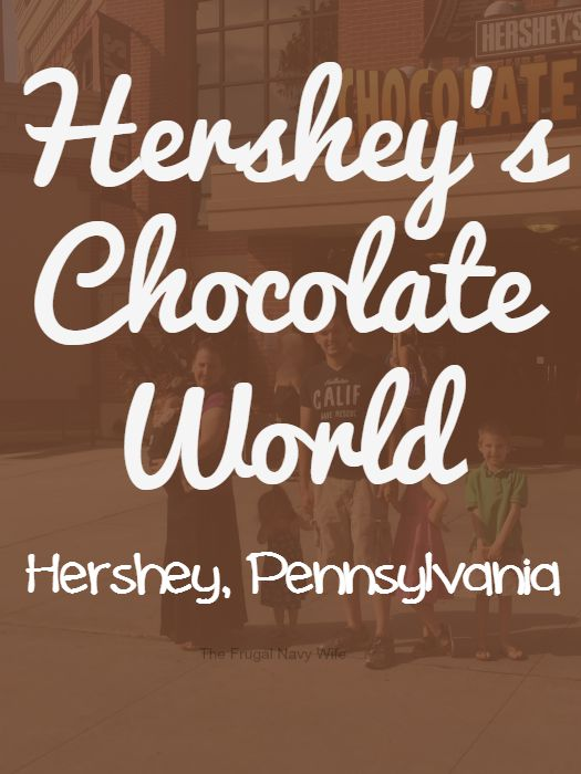 Hershey's Chocolate World – Hershey, Pennsylvania