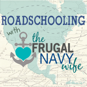 Roadschooling with The Frugal Navy Wife