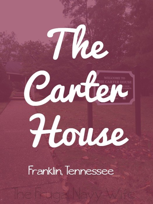 The Carter House – Franklin Tennessee