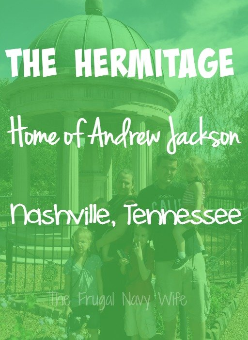 The Hermitage, Home of Andrew Jackson – Nashville, Tennessee