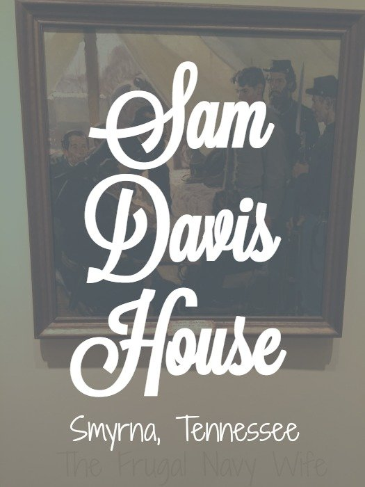 Sam Davis House – Smyrna, Tennessee