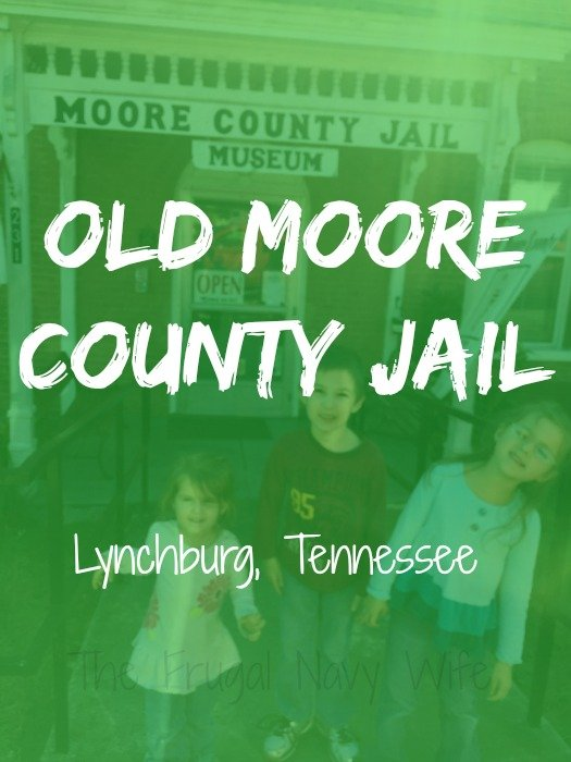 Old Moore County Jail – Lynchburg, Tennessee