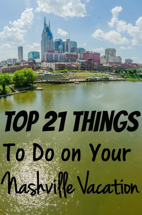 Top 21 Things To Do on Your Nashville Vacation