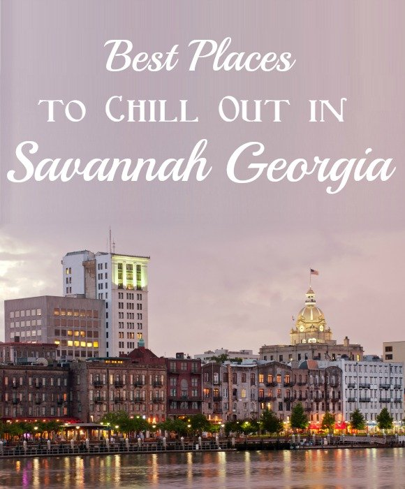 Things to Do in Savannah GA - Best Places to Chill Out