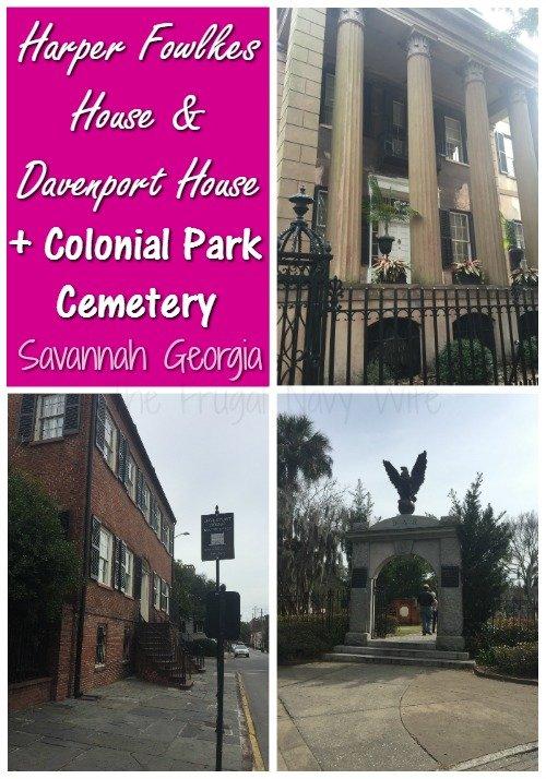 Harper Fowlkes House & Davenport House + Colonial Park Cemetery – Savannah Georgia