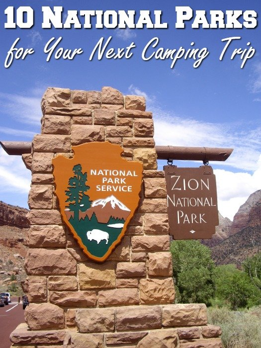 Top 10 List of National Parks for Your Next Camping Trip