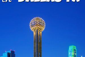 Saving Money on the Top Things to do in Dallas TX
