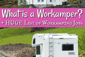 RV Living – What is a Workamper? + HUGE List of Workamping Jobs