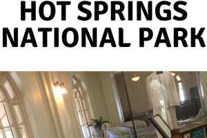 Ultimate Guide to Hot Springs National Park Arkansas