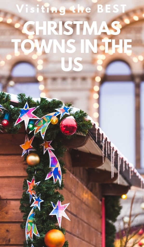 If you're looking for the best Christmas towns in USA, then I have some of the most AWESOME towns to introduce you to! Get ready for Christmas cheer! #christmas #christmaslights #ourroaminghearts #bestchristmastowns | Christmas | Best Christmas Towns in the USA | Christmas Light Shows